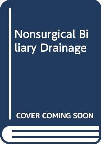 9780387117867: Nonsurgical Biliary Drainage