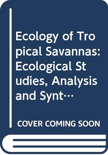 9780387118857: 42: Ecology of Tropical Savannas: Ecological Studies, Analysis and Synthesis