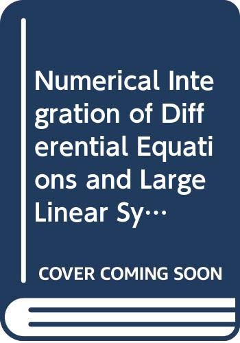 9780387119700: Numerical Integration of Differential Equations and Large Linear Systems (Lecture Notes in Mathematics)