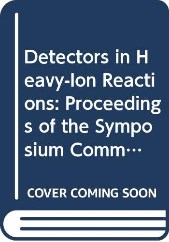 9780387120010: Detectors in Heavy-Ion Reactions: Proceedings of the Symposium Commemorating the 100th Anniversary of Hans Geiger's Birth, Held at the Hahn-Meitner-I: 178