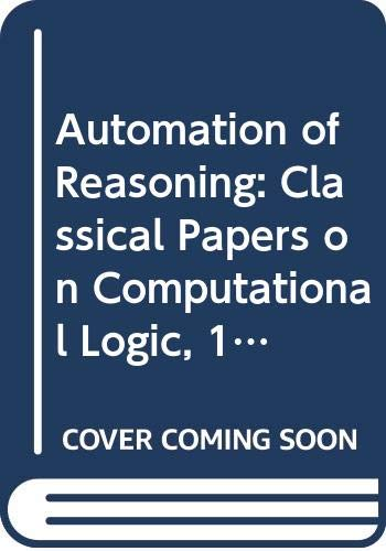 9780387120447: Automation of Reasoning: Classical Papers on Computational Logic, 1967-1970