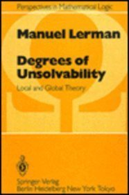 9780387121550: Degrees of Unsolvability: Local and Global Theory