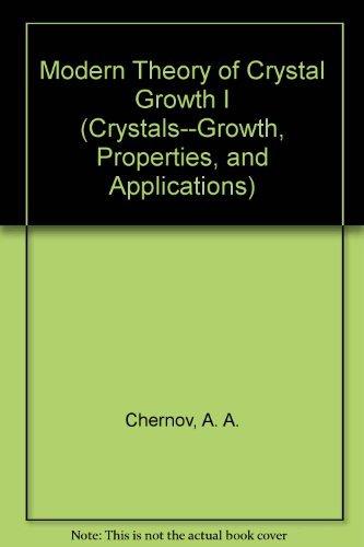 9780387121611: Modern Theory of Crystal Growth I
