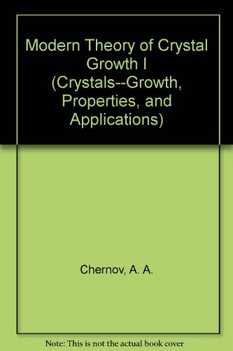 9780387121611: Modern Theory of Crystal Growth I (CRYSTALS--GROWTH, PROPERTIES, AND APPLICATIONS)