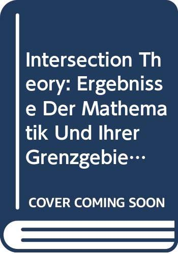9780387121765: Intersection Theory: Ergebnisse Der Mathematik Und Ihrer Grenzgebiete; 3 Folge; Band 2
