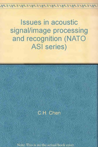 9780387121925: Issues in acoustic signal/image processing and recognition (NATO ASI series)