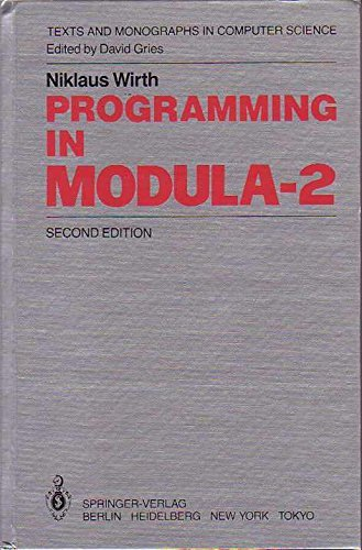 Programming in Modula-2 (Texts and monographs in: Wirth, Niklaus