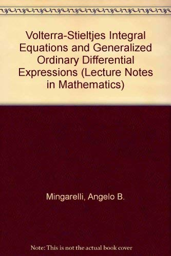 9780387122946: Volterra-Stieltjes Integral Equations and Generalized Ordinary Differential Expressions (Lecture Notes in Mathematics)