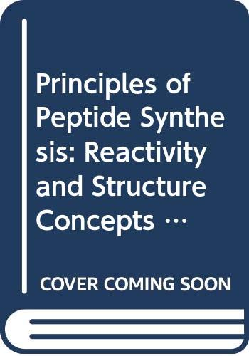 Principles of Peptide Synthesis: Reactivity and Structure: Miklos Bodanszky