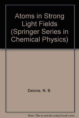 Atoms in Strong Light Fields: Delone, N.B.; Krainov,