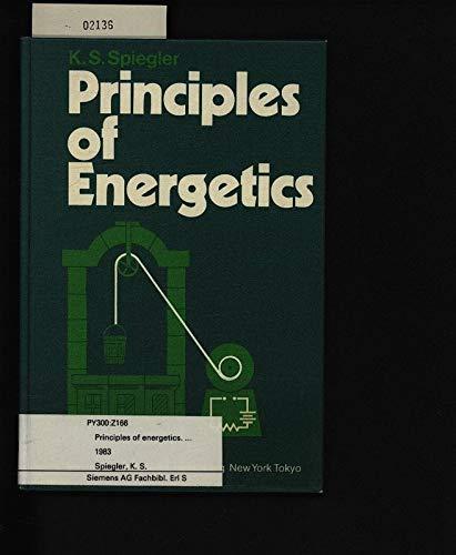 Principles of Energetics: Spiegler, K. S.