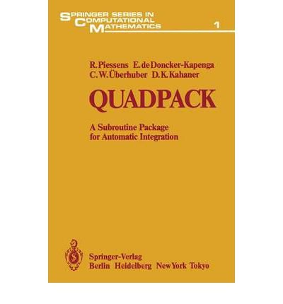 9780387125534: Quadpack: A Subroutine Package for Automatic Integration (SPRINGER SERIES IN COMPUTATIONAL MATHEMATICS)