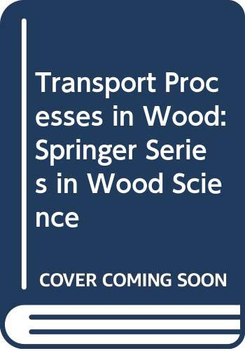 9780387125749: Transport Processes in Wood: Springer Series in Wood Science
