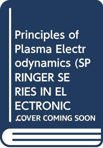 Principles of Plasma Electrodynamics (Springer Series in: A. F. Alexandrov;