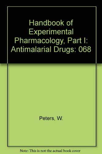 9780387126166: Handbook of Experimental Pharmacology, Part I: Antimalarial Drugs