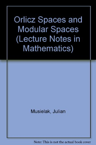 9780387127064: Orlicz Spaces and Modular Spaces (Lecture Notes in Mathematics)