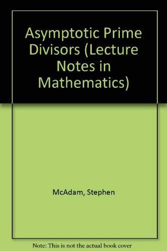 9780387127224: Asymptotic Prime Divisors (Lecture Notes in Mathematics)