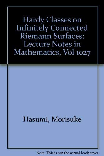 9780387127293: Hardy Classes on Infinitely Connected Riemann Surfaces: Lecture Notes in Mathematics, Vol 1027