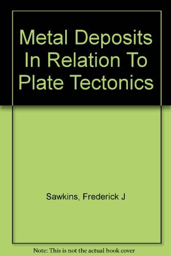 9780387127521: Metal deposits in relation to plate tectonics (Minerals and rocks)