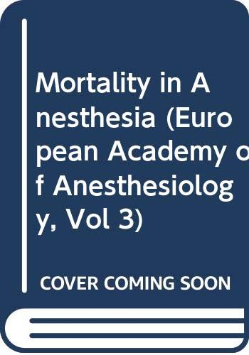 9780387128245: Mortality in Anesthesia (European Academy of Anesthesiology, Vol 3)
