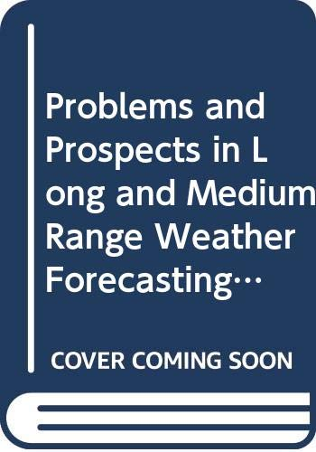 Problems and Prospects in Long and Medium Range Weather Forecasting: Burridge, D. M. And E. Kallen,...