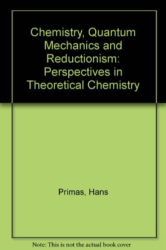 9780387128382: Chemistry, Quantum Mechanics and Reductionism: Perspectives in Theoretical Chemistry