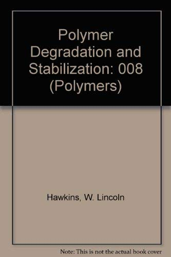 9780387128511: Polymer Degradation and Stabilization (POLYMERS)