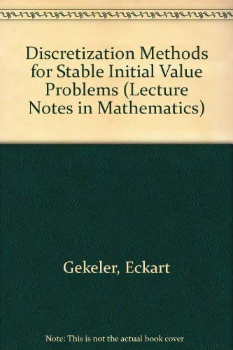 9780387128801: Discretization Methods for Stable Initial Value Problems (Lecture Notes in Mathematics)