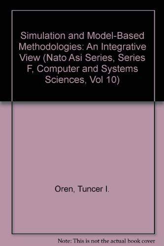 9780387128849: Simulation and Model-Based Methodologies: An Integrative View (NATO Asi Series, Series F, Computer and Systems Sciences, Vol 10)