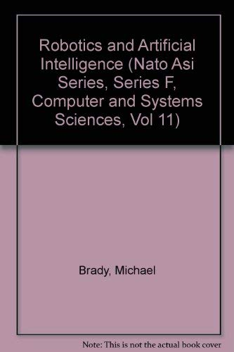 9780387128887: Robotics and Artificial Intelligence (NATO Asi Series, Series F, Computer and Systems Sciences, Vol 11)