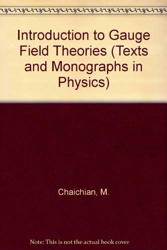 9780387130088: Introduction to Gauge Field Theories (Texts & Monographs in Physics)