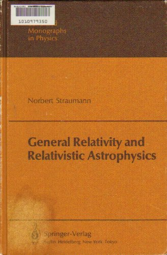 9780387130101: General Relativity and Relativistic Astrophysics (Texts and Monographs in Physics)