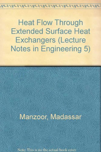 9780387130477: Heat Flow Through Extended Surface Heat Exchangers (Lecture Notes in Engineering 5)