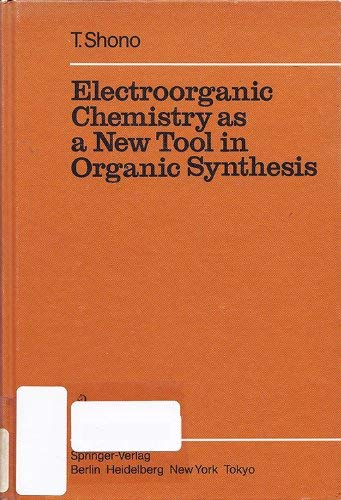 9780387130705: Electroorganic Chemistry As a New Tool in Organic Synthesis (Reactivity & Structure)
