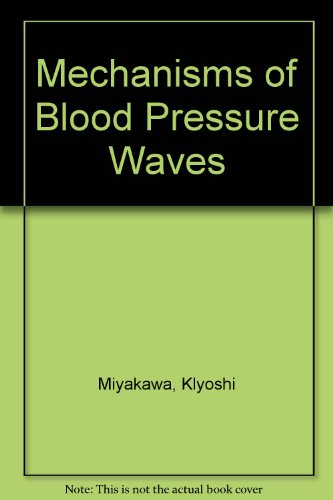 9780387131641: Mechanisms of Blood Pressure Waves