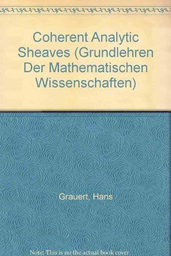 9780387131788: Coherent Analytic Sheaves (Grundlehren Der Mathematischen Wissenschaften)