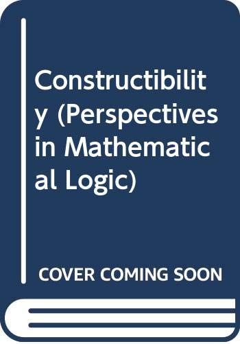 Constructibility (Perspectives in Mathematical Logic): Devlin, K. J.