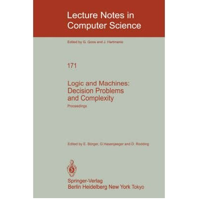 9780387133317: Logic and Machines: Decision Problems and Complexity