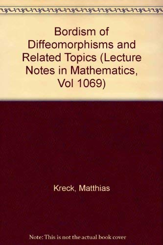 Bordism of Diffeomorphisms and Related Topics (Lecture: Kreck, Matthias