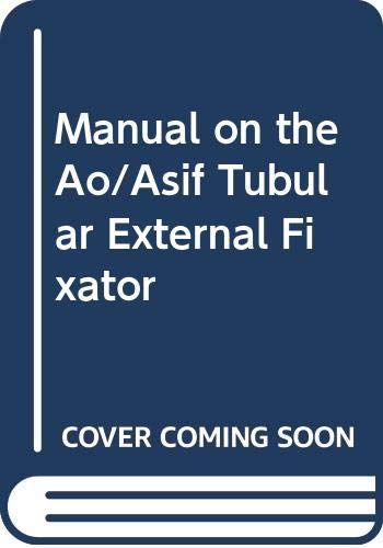 9780387135182: Manual on the Ao/Asif Tubular External Fixator