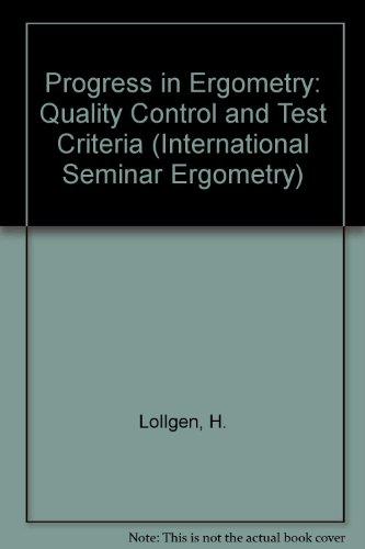 9780387135700: Progress in Ergometry: Quality Control and Test Criteria (International Seminar Ergometry)