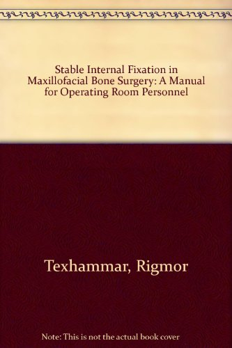 9780387135939: Stable Internal Fixation in Maxillofacial Bone Surgery: A Manual for Operating Room Personnel