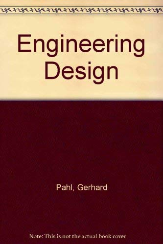 G. Pahl - W. Beitz : Engineering Design: Paul Gergard; Ken Wallace (editor)