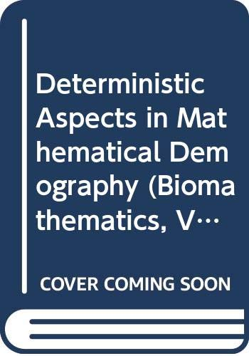 9780387136165: Deterministic Aspects in Mathematical Demography (Biomathematics, Vol 13)