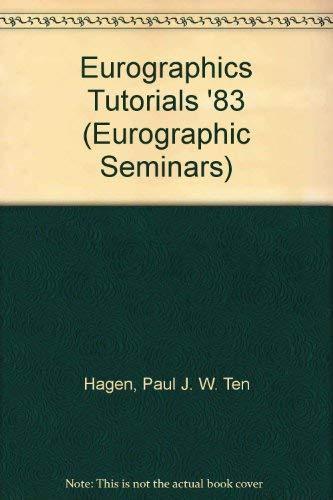 Eurographics Tutorials '83 (Eurographic Seminars): Hagen, Paul J. W. Ten
