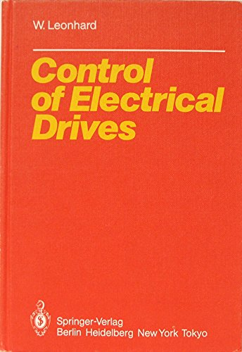 9780387136509: Control of Electrical Drives (Electric Energy Systems and Engineering Series)