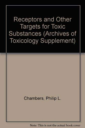 9780387136707: Receptors and Other Targets for Toxic Substances (ARCHIVES OF TOXICOLOGY SUPPLEMENT)