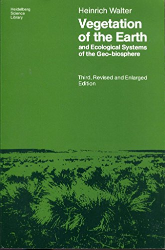 Vegetation of the Earth, and Ecological Systems: Walter, Heinrich
