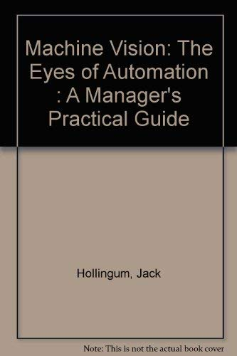 9780387138374: Machine Vision: The Eyes of Automation : A Manager's Practical Guide