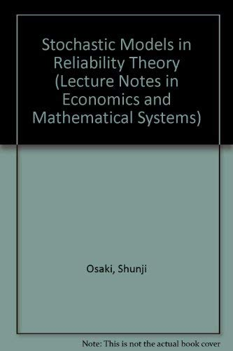 Stochastic Models in Reliability Theory (Lecture Notes: Shunji Osaki